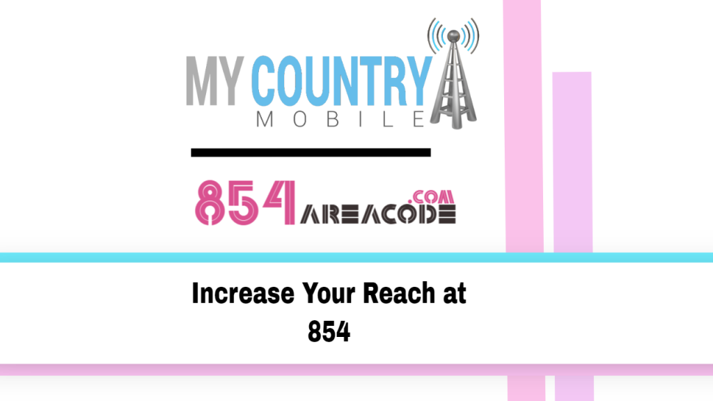 Increase Your Reach at 854